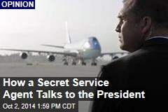 How a Secret Service Agent Talks to the President