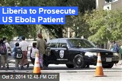 Liberia to Prosecute US Ebola Patient