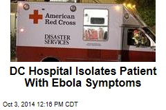 DC Hospital Isolates Patient With Ebola Symptoms