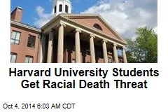 Harvard University Students Get Racial Death Threat