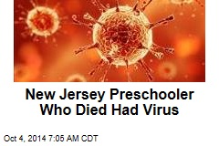 New Jersey Preschooler Who Died Had Virus