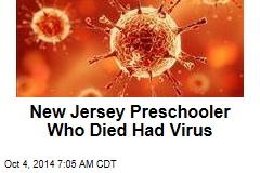 New Jersey Preschooler Who Died Had Virus