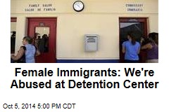 Female Immigrants: We're Abused at Detention Center
