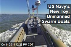 US Navy's New Toy: Unmanned Swarm Boats