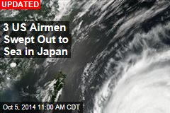 Amid Japan Typhoon, 3 US Airmen Swept Out to Sea