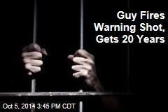 Guy Fires Warning Shot at Teen, Gets 20 Years