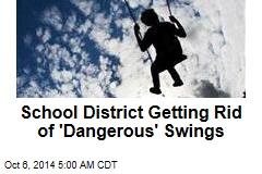 School District Getting Rid of 'Dangerous' Swings
