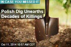 Polish Dig Unearths Decades of Killings