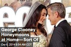 George Clooney Honeymoons at Home—Sort Of
