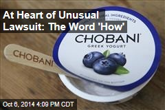 At Heart of Unusual Lawsuit: The Word 'How'