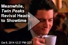Meanwhile, Twin Peaks Revival Heads to Showtime