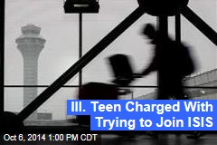 Ill. Teen Charged With Trying to Join ISIS
