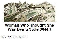 Woman Thought She'd Die Before Getting Caught for $644K Theft