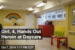 Girl, 4, Hands Out Heroin at Daycare