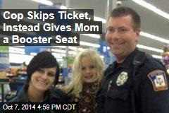 Officer Skips Ticket, Gives Mom a Booster Seat Instead