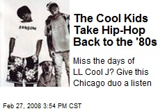 The Cool Kids Take Hip-Hop Back to the '80s