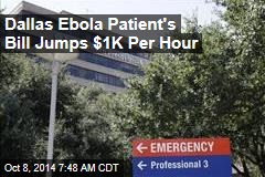 Dallas Ebola Patient's Bill Goes Up $1K Per Hour