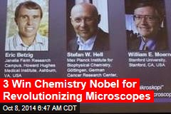 3 Win Chemistry Nobel for Revolutionizing Microscopes