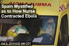 Spain Mystified as to How Nurse Contracted Ebola