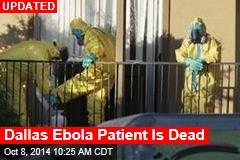 Dallas Ebola Patient Is Dead