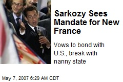 Sarkozy Sees Mandate for New France
