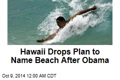 Hawaii Drops Plan to Name Beach After Obama