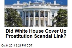 Did White House Cover Up Prostitution Scandal Link?