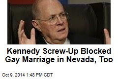 Kennedy Screw-Up Blocked Gay Marriage in Nevada, Too