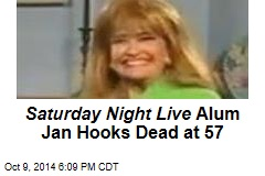 Saturday Night Live Alum Jan Hooks Dead at 57