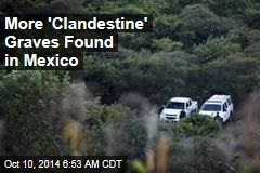 More 'Clandestine' Graves Found in Mexico