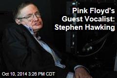 Pink Floyd's Guest Vocalist: Stephen Hawking