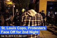 St. Louis Cops, Protesters Face Off for 2nd Night