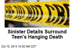 Sinister Details Surround Teen's Hanging Death