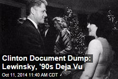 Clinton Document Dump: Lewinsky, '90s Deja Vu