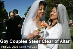 Gay Couples Steer Clear of Altar