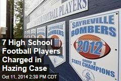 7 High School Football Players Charged in Hazing Case