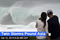 Twin Storms Pound Asia