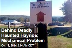 Behind Deadly Haunted Hayride: Mechanical Problem