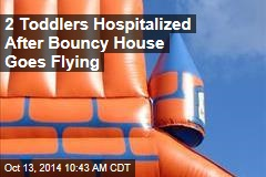2 Toddlers Hospitalized After Bouncy House Goes Flying