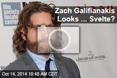 Zach Galifianakis Looks ... Svelte?