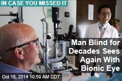 Man Blind for Decades Sees Again With Bionic Eye
