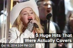 5 Huge Hits That Were Actually Covers