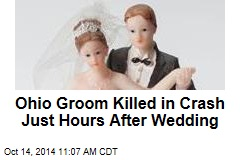 Ohio Groom Killed in Crash Just Hours After Wedding