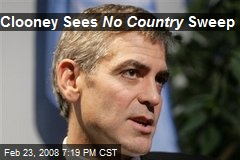 Clooney Sees No Country Sweep