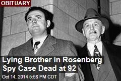Lying Brother in Rosenberg Spy Case Dead at 92