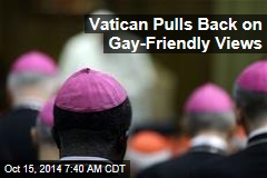 Amid Outcry, Vatican Pulls Back on Gay-Friendly Views