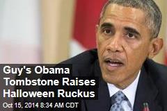 Guy's Obama Tombstone Raises a Halloween Ruckus