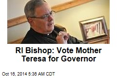 RI Bishop: Voters Should Consider Mother Teresa
