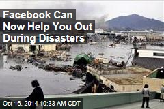 Facebook Can Now Help You Out During Disasters