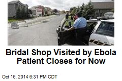 Bridal Shop Visited by Ebola Patient Closes for Now